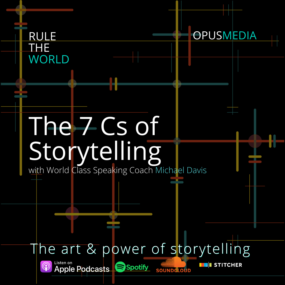 The 7 Cs of Storytelling with World Class Speaking Coach Michael Davis
