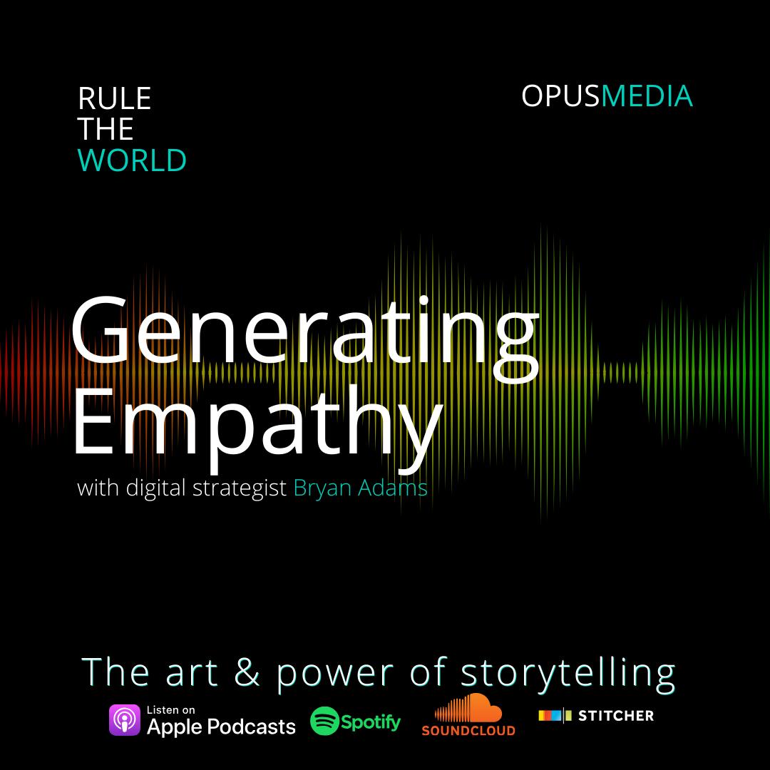 Generating Empathy with Digital Strategist Bryan Adams