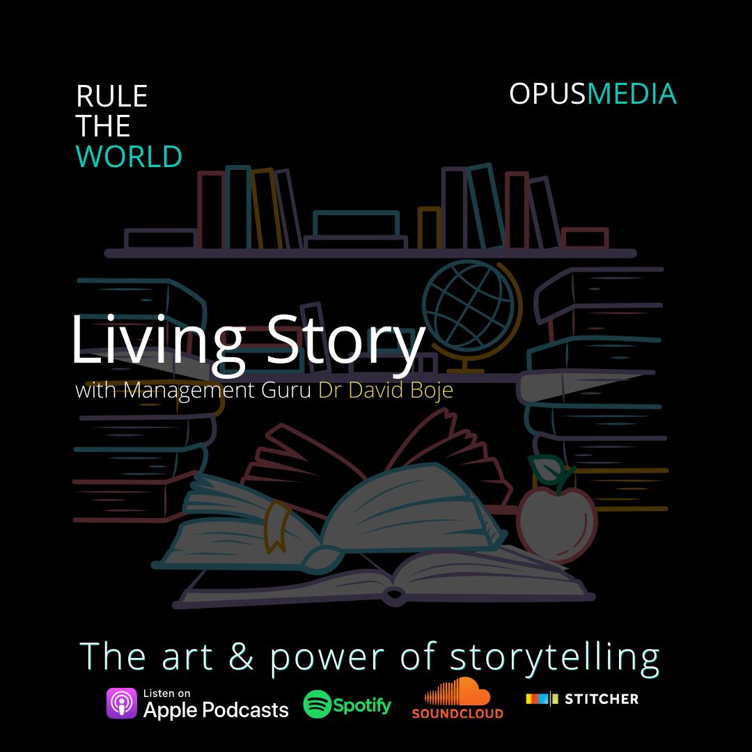 Living Story with Management Guru Dr David Boje