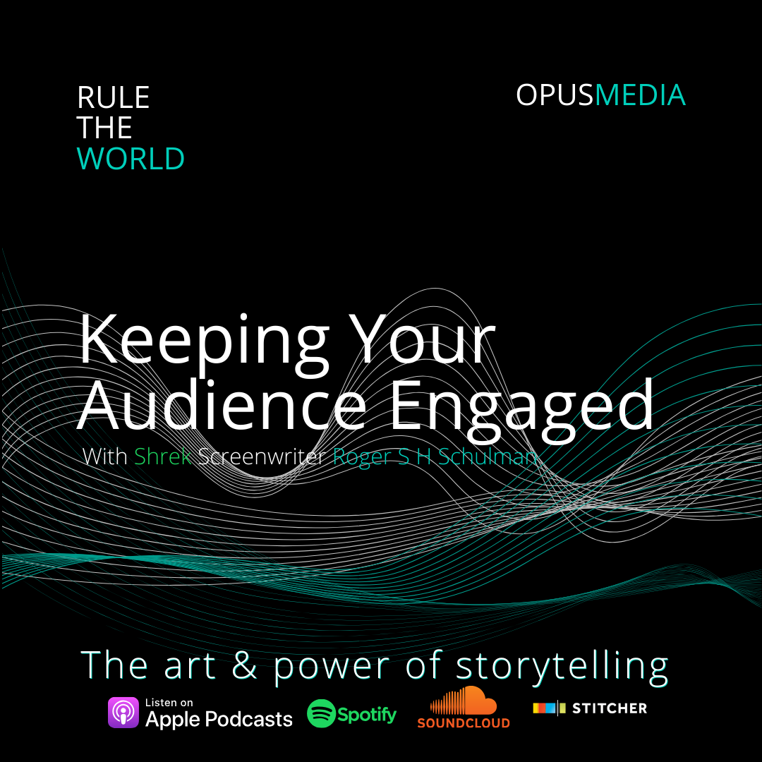Keeping Your Audience Engaged with Shrek Screenwriter Roger S H Schulman