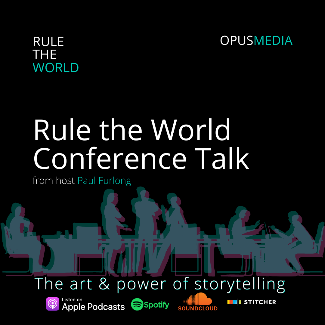 Rule the World Conference Talk from host Paul Furlong