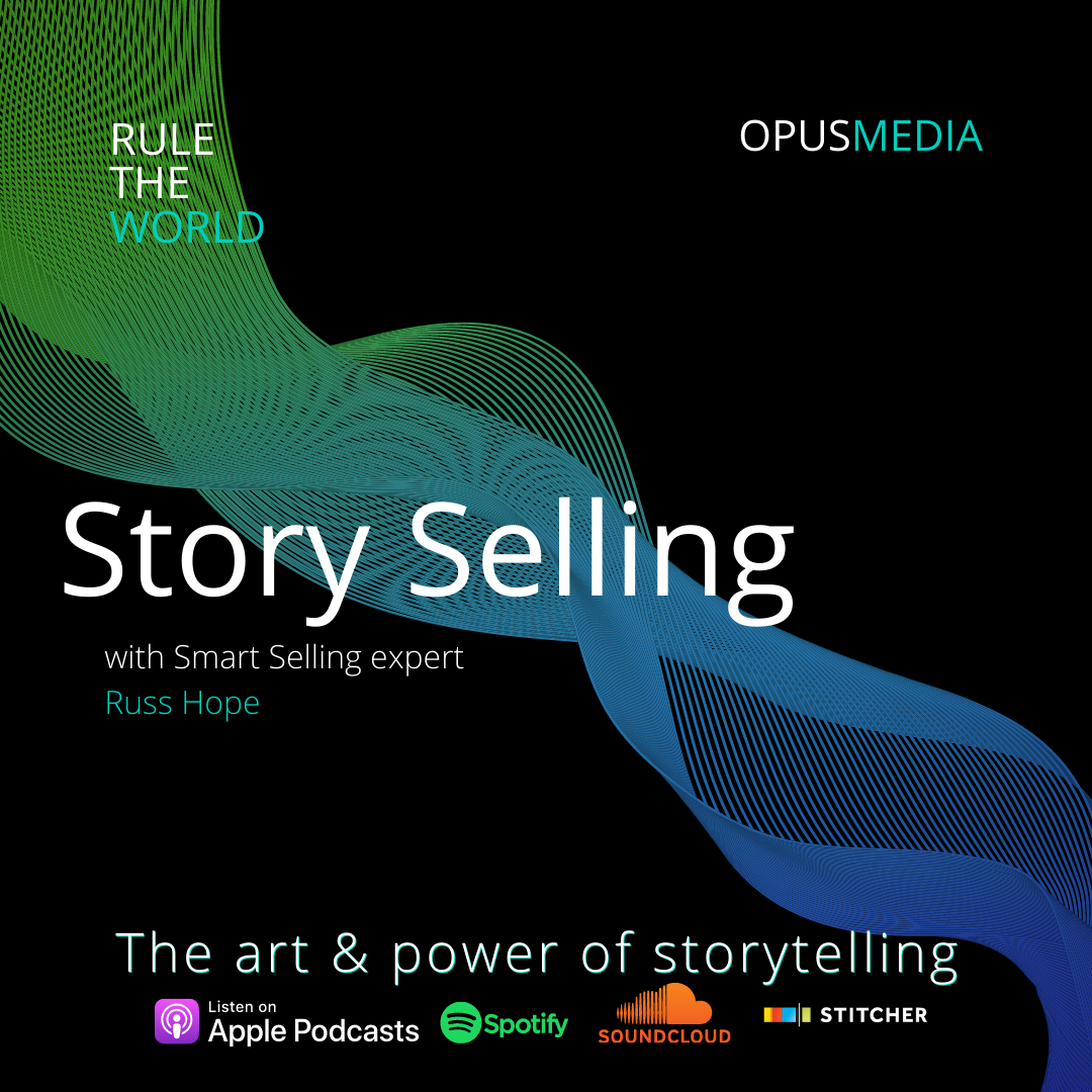Story Selling with Smart Selling Expert Russ Hope